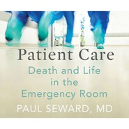 Patient Care - Death and Life in the Emergency Room (Unabridged)
