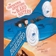 Flight of the Bluebird - The Unintentional Adventures of the Bland Sisters 3 (Unabridged)