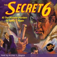The Monster Murders - The Secret 6, Book 3 (Unabridged)