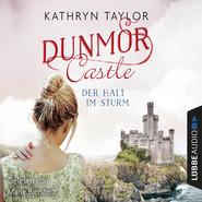 Der Halt im Sturm - Dunmor Castle 2 (Gekürzt)