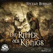Die Ritter des Königs - Die Chronik des großen Dämonenkrieges, Band 3 (ungekürzt)
