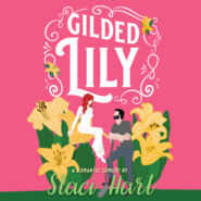 Gilded Lily - An Enemies to Lovers Romantic Comedy - The Bennet Brothers, Book 2 (Unabridged)