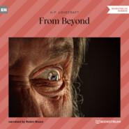 From Beyond (Unabridged)