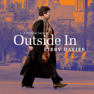 Outside In - A Political Memoir (Unabridged)
