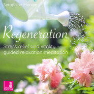 Regeneration - Stress Relief and Vitality - Guided Relaxation Meditation