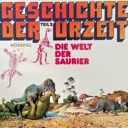 Geschichte der Urzeit, Folge 2: Die Welt der Saurier