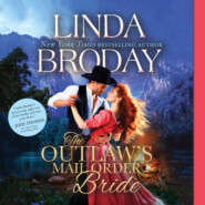 The Outlaw\'s Mail Order Bride - Outlaw Mail Order Brides, Book 1 (Unabridged)