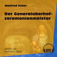 Der Generaloberhofzeremonienmeister (Ungekürzt)