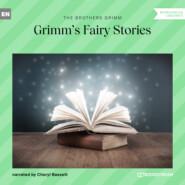 Grimm\'s Fairy Stories (Unabridged)