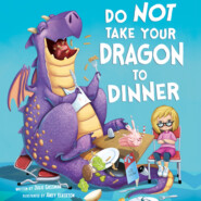 Do Not Take Your Dragon to Dinner - Do Not Bring Your Dragon, Book 2 (Unabridged)