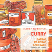 Curry - Eating, Reading, and Race (Unabridged)