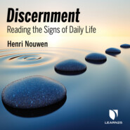 Discernment - Reading the Signs of Daily Life (Unabridged)