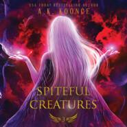 Spiteful Creatures - Spiteful Creatures, Book 3 (Unabridged)