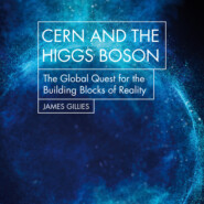 Cern and the Higgs Boson - The Global Quest for the Building Blocks of Reality (Unabridged)