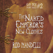 The Naked Emperor\'s New Clothes - Gay Sex Fairy Tales, book 2 (Unabridged)