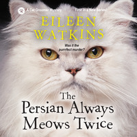 The Persian Always Meows Twice - A Cat Groomer Mystery, Book 1 (Unabridged)