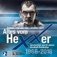 Altes vom Hexxer - Geschichten aus 50 Jahren Handball-Bundesliga (Ungekürzte Lesung)