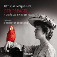 Der Papagei...verrät dir nicht ein Wort (ungekürzte Lesung)