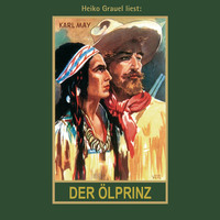 Der Ölprinz - Karl Mays Gesammelte Werke, Band 37 (Ungekürzte Lesung)