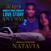 Who Wants that Perfect Love Story Anyway - Who Wants That Perfect Love Story Anyway, Book 2 (Unabridged)