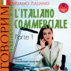 Parliamo italiano: L\'Italiano commerciale. Parte 1