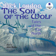The Son of the Wolf: Tales of the Far North