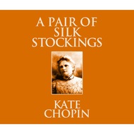 A Pair of Silk Stockings (Unabridged)