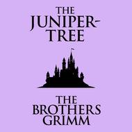 The Juniper-Tree (Unabridged)