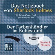 Sherlock Holmes - Das Notizbuch von Sherlock Holmes: Der Farbenhändler im Ruhestand (Ungekürzt)