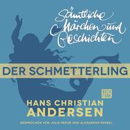 H. C. Andersen: Sämtliche Märchen und Geschichten, Der Schmetterling