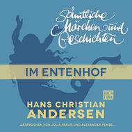 H. C. Andersen: Sämtliche Märchen und Geschichten, Im Entenhof