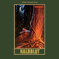 Halbblut - Karl Mays Gesammelte Werke, Band 38 (Ungekürzte Lesung)