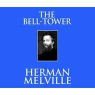 The Bell-Tower (Unabridged)
