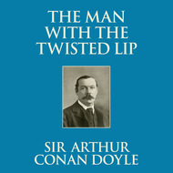 The Man with the Twisted Lip (Unabridged)
