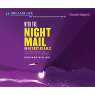 With the Night Mail and As Easy as A.B.C. (Unabridged)