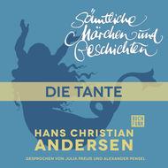 H. C. Andersen: Sämtliche Märchen und Geschichten, Die Tante