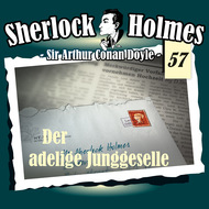 Sherlock Holmes, Die Originale, Fall 57: Der adelige Junggeselle