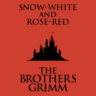 Snow-White and Rose-Red (Unabridged)