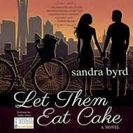 Let them Eat Cake - French Twist Trilogy, Book 1 (Unabridged)