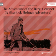 The Adventure of the Beryl Coronet - A Sherlock Holmes Adventure (Unabridged)