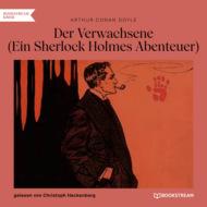 Der Verwachsene - Ein Sherlock Holmes Abenteuer (Ungekürzt)