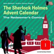 The Redeemer\'s Coming - The Sherlock Holmes Advent Calendar, Day 1 (Unabridged)