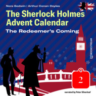 The Redeemer\'s Coming - The Sherlock Holmes Advent Calendar, Day 2 (Unabridged)