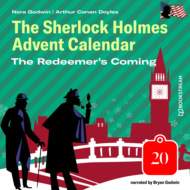 The Redeemer\'s Coming - The Sherlock Holmes Advent Calendar, Day 20 (Unabridged)