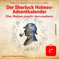 Die Reise nach Jerusalem - Der Sherlock Holmes-Adventkalender, Tag 17 (Ungekürzt)