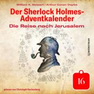 Die Reise nach Jerusalem - Der Sherlock Holmes-Adventkalender, Tag 16 (Ungekürzt)