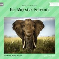Her Majesty\'s Servants (Unabridged)
