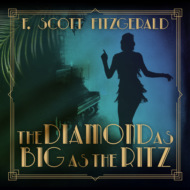 The Diamond as Big as the Ritz - Tales of the Jazz Age, Book 5 (Unabridged)