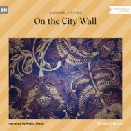On the City Wall (Unabridged)