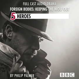 Foreign Bodies: Keeping the Wolf Out, Episode 5: Heroes (BBC Afternoon Drama)